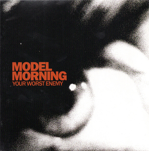 Model Morning - Your Worst Enemy