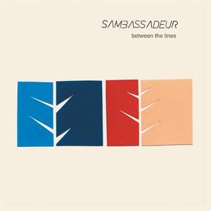 Sambassadeur - Between The Lines