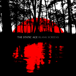 The Static Age - Blank Screens (Album | Download)