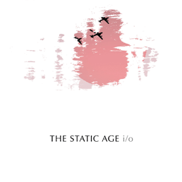 The Static Age - i/o (EP | Download, CD)