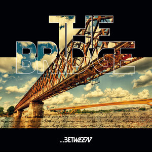 THE BRIDGE ´... between´ [7