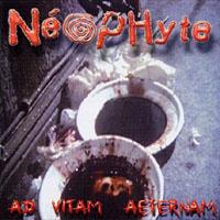 Neophyte - ad vitam aeternam