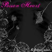 Poison Heart - Be Forever Mine