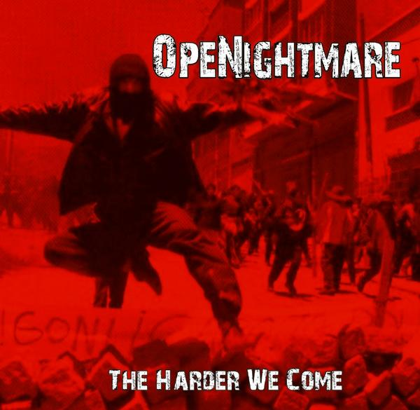 Openightmare - the harder we come