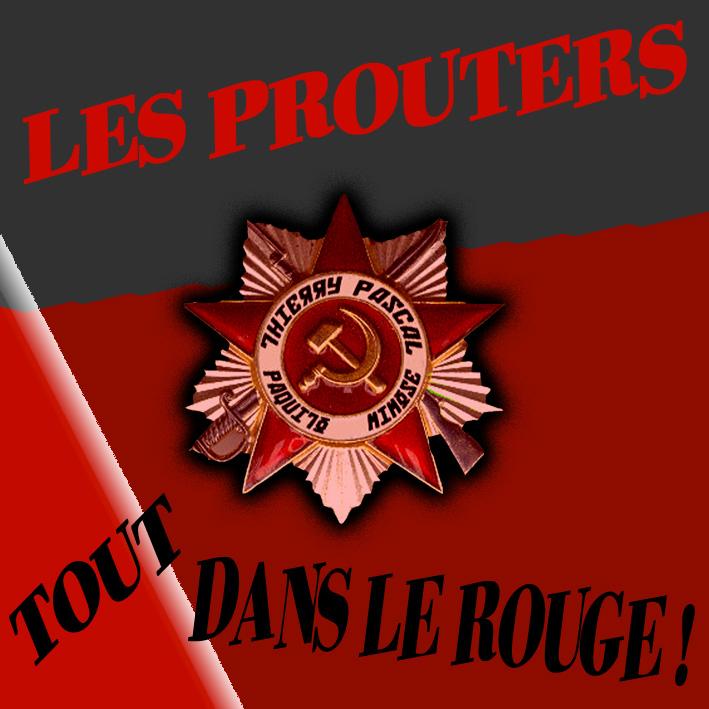Les Prouters - Tout Dans Le Rouge!