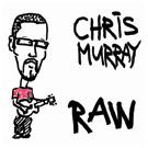 Chris Murray - raw