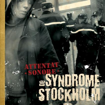 Attentat Sonore - le syndrome de stockholm