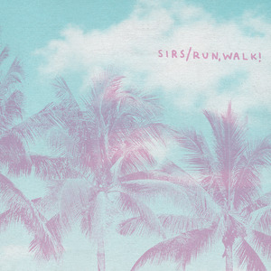 Sirs / run, WALK - Split