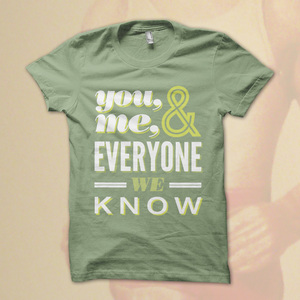 You Me And Everyone We Know - Shirt
