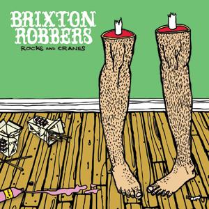 Brixton Robbers - rocks & cranes