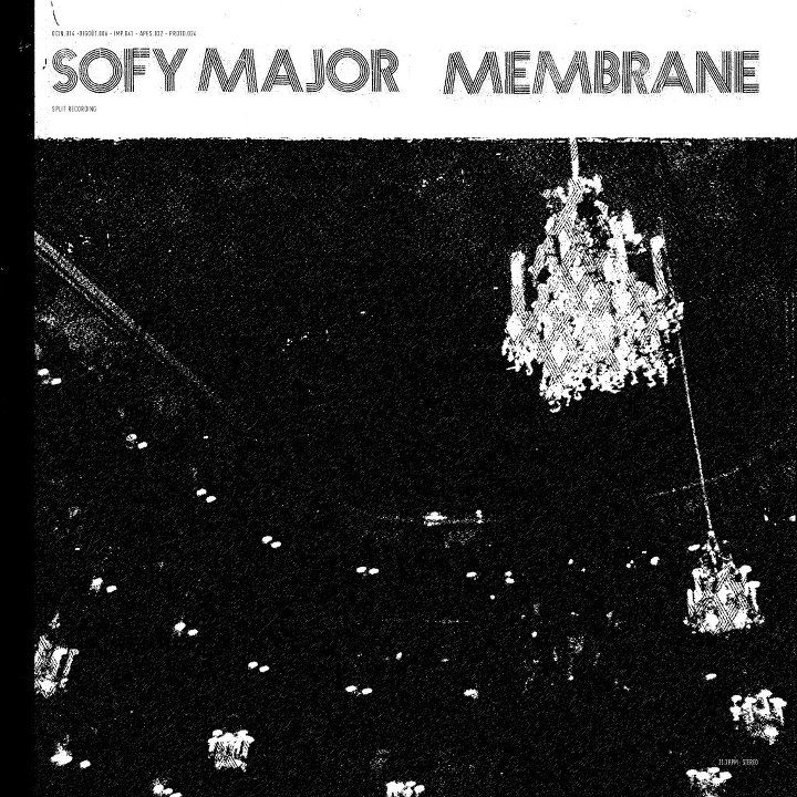 SOFY MAJOR / MEMBRANE Split LP