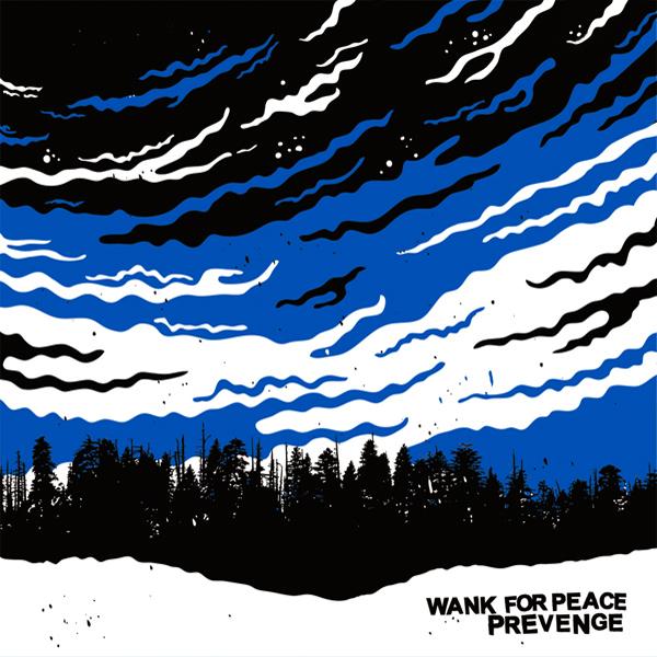 Wanke for Peace + Prevenge - split