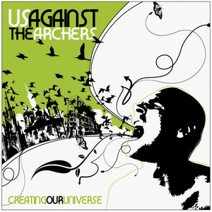 Us Against the Archers - Creating Our Universe
