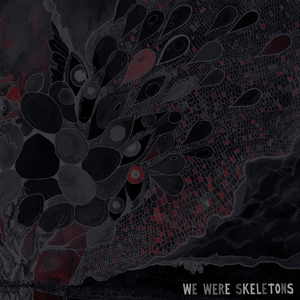 We Were Skeletons - S/T