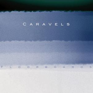 Caravels - Floorboards