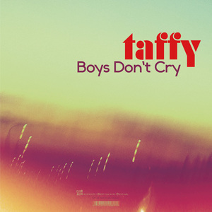 Taffy - Tumbling / Boys Don't Cry