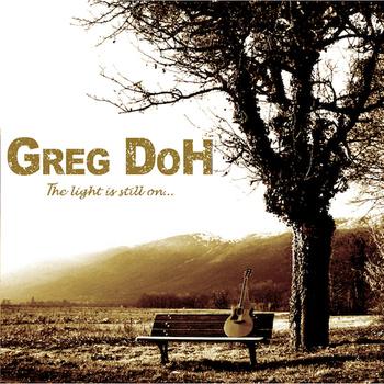 Greg doh - the light is still on...
