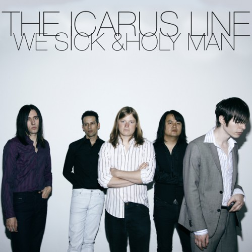 The Icarus Line - We Sick / Holy Man 7
