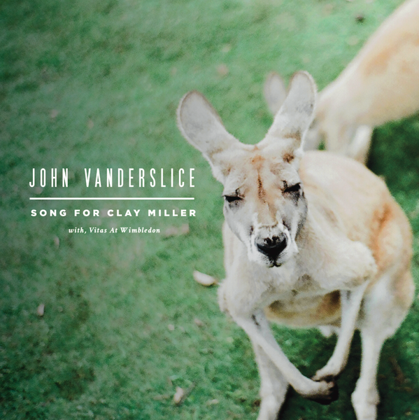 John Vanderslice – Song For Clay Miller / Vitas At Wimbledon