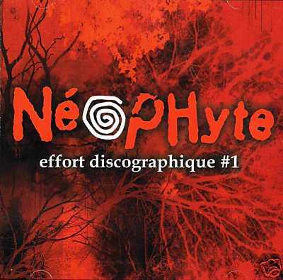 Neophyte - effort discographique 1