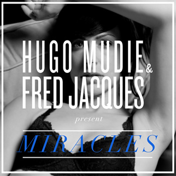 Miracles - hugo mudie & fred jacques