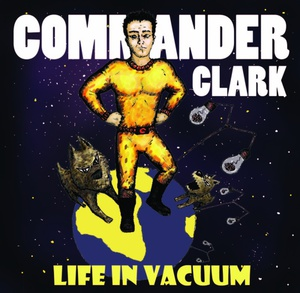 Life In Vacuum - Commander Clark 12