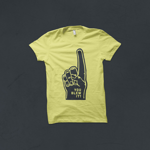You Blew It! - Foam Finger T-Shirt