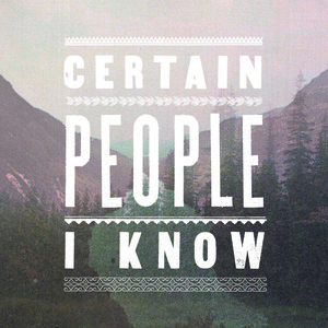 Certain People I know - S/T