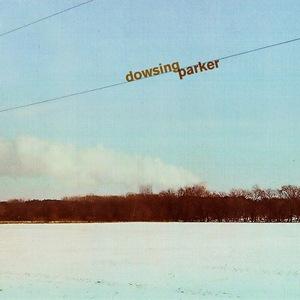 Dowsing/Parker - Split