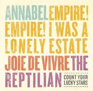 Annabel/Empire! Empire! (iwale)/Joie de Vivre/The Reptilian