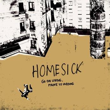 Homesick - go on living prove us wrong
