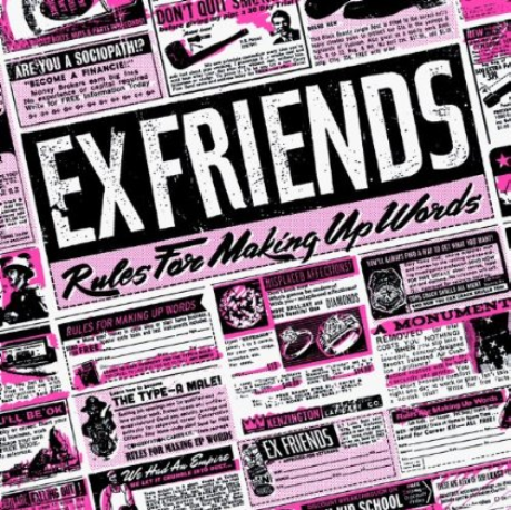 Ex Friends - Rules For Making Up Words