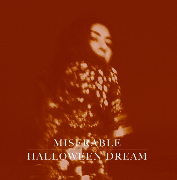 Miserable – Halloween Dream