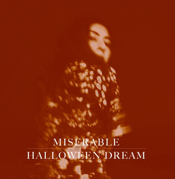 Miserable – Halloween Dream