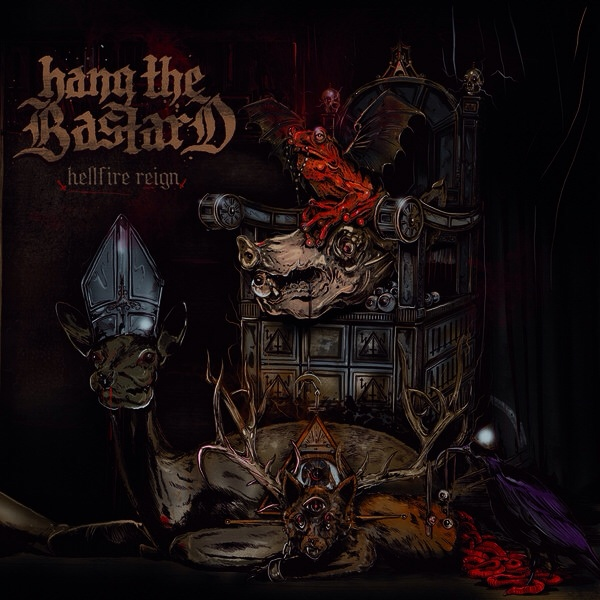 Hang The Bastard - Hellfire Reign