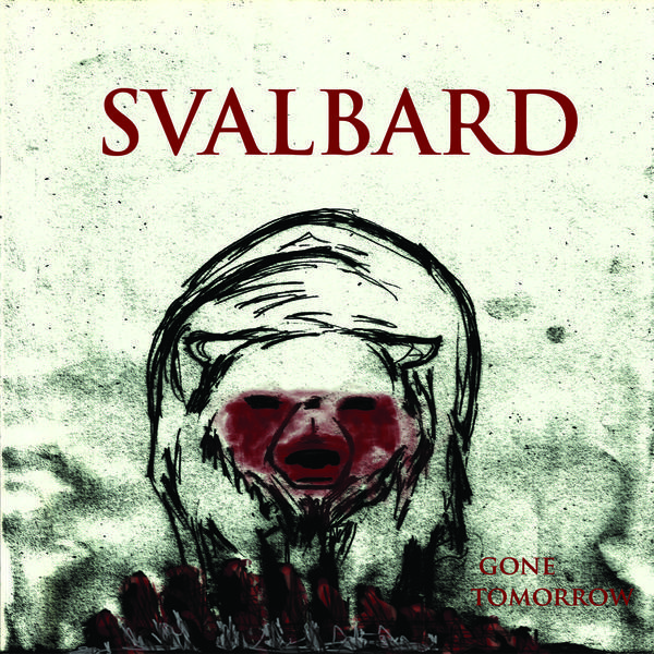 Svalbard - Gone Tomorrow