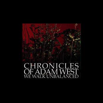 Chronicles Of Adam West - We Walk Unbalanced