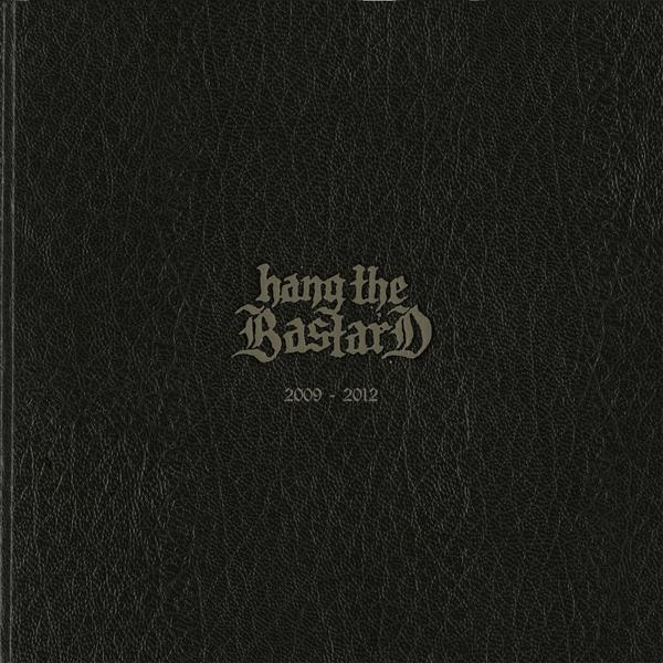 Hang The Bastard - 2009-2012