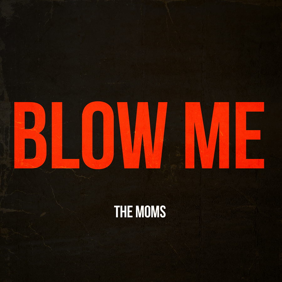 The Moms - Blow Me EP