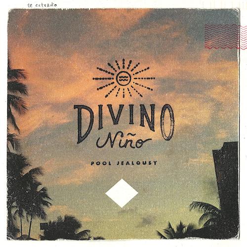 Divino Niño – Pool Jealousy