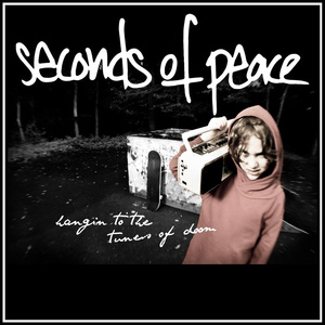 SECONDS OF PEACE ´Hanging To The Tunes Of Doom´ [7