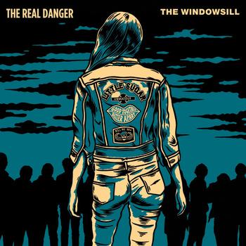 The Real Danger + The Windowsill - split