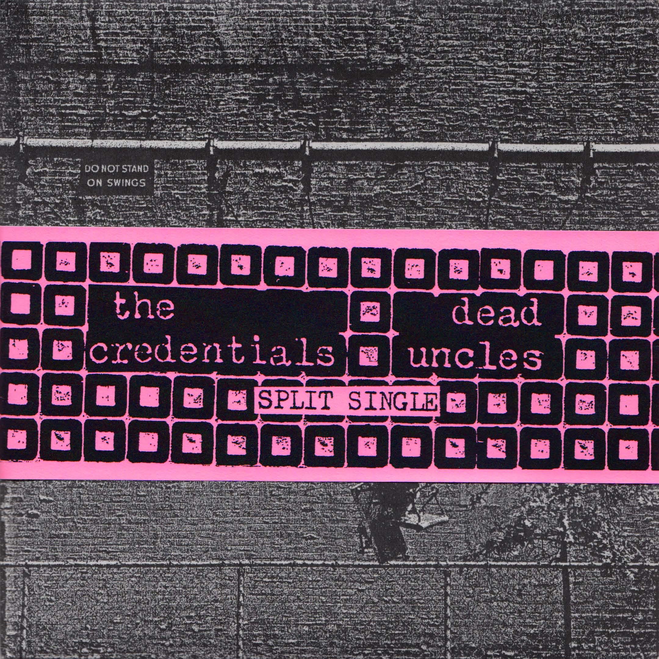 DEAD UNCLES / THE CREDENTIALS split 7