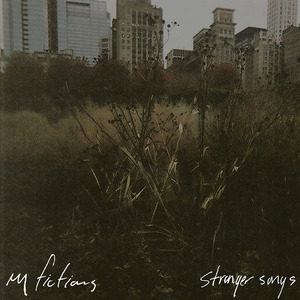 My Fictions - Stranger Songs