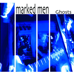 The Marked Men - Ghosts LP / tape