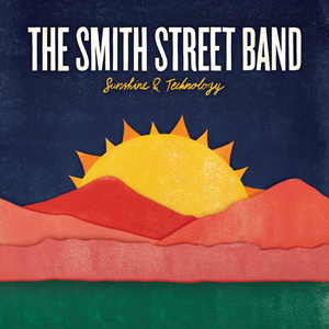 The Smith Street Band - Sunshine & Technology LP / CD