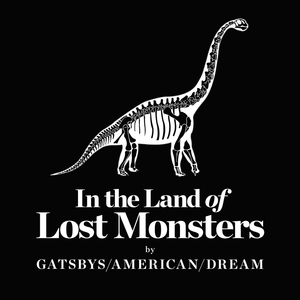 Gatsbys American Dream - In the Land of Lost Monsters