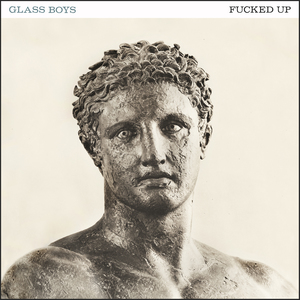 Fucked Up - Glass Boys LP