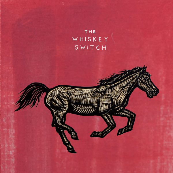 The Whiskey Switch / The Whiskey Switch