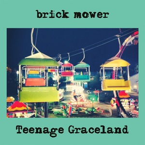 Brick Mower - Teenage Graceland LP